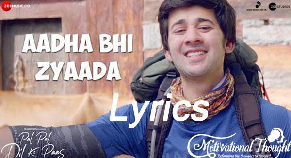आधा भी ज्यादा Aadha Bhi Zyaada Song Lyrics – Pal Pal Dil Ke Paas