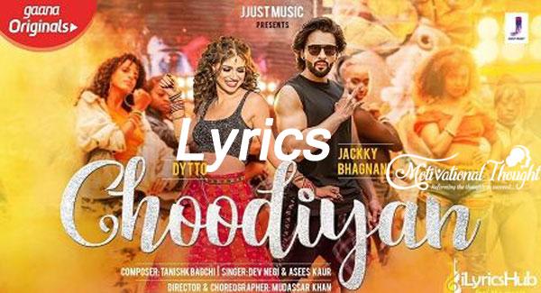 चूड़ियाँ Choodiyan Songs Lyrics - Dev Negi, Asees Kaur