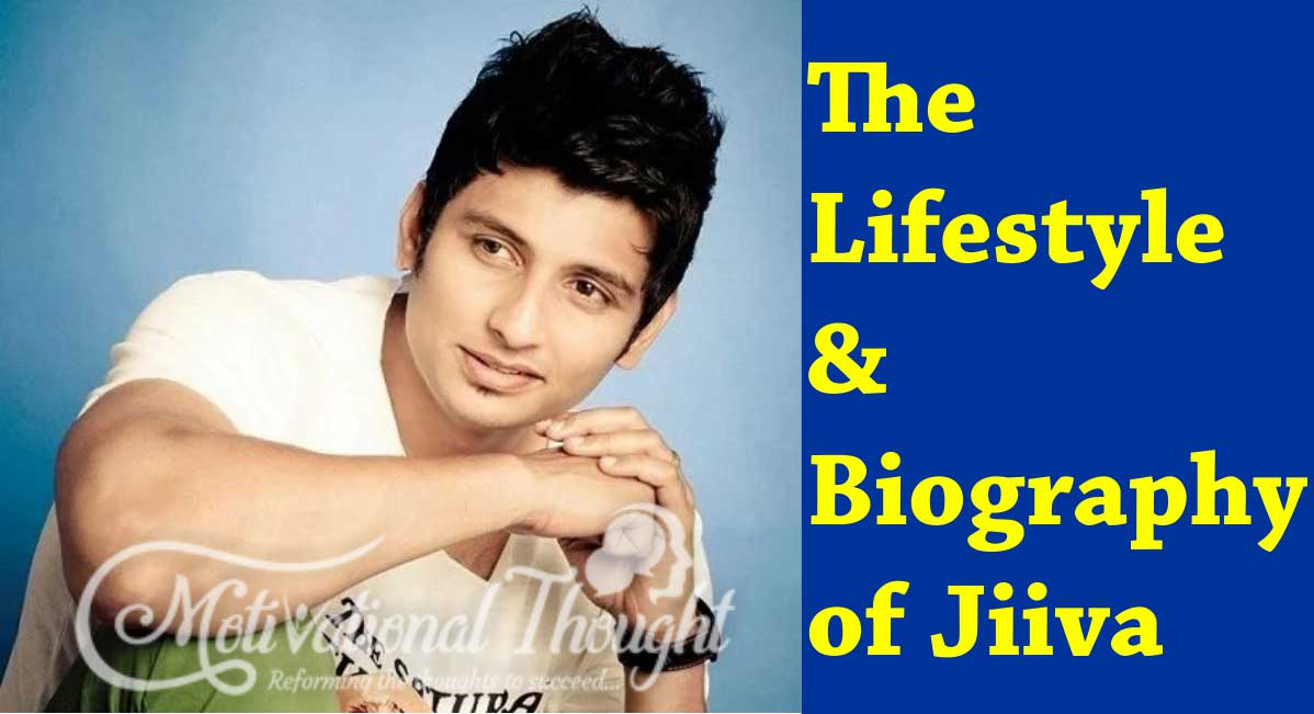 Jiiva Lifestyle & Biography