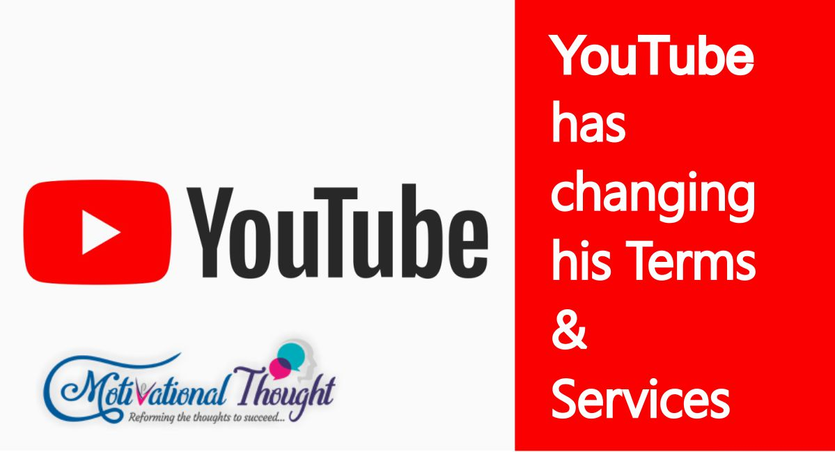 Youtube is changing its terms of service, if you are using Youtube then dont forget to read it