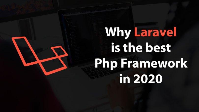 Why Laravel is the best framework in 2020 | 2020 में Laravel क्यों सबसे अच्छा फ्रेमवर्क ढांचा है ?