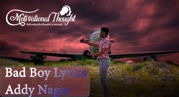 Bad boy Lyrics – Addy Nagar